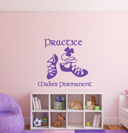 Practice Makes Permanent Wall Decal